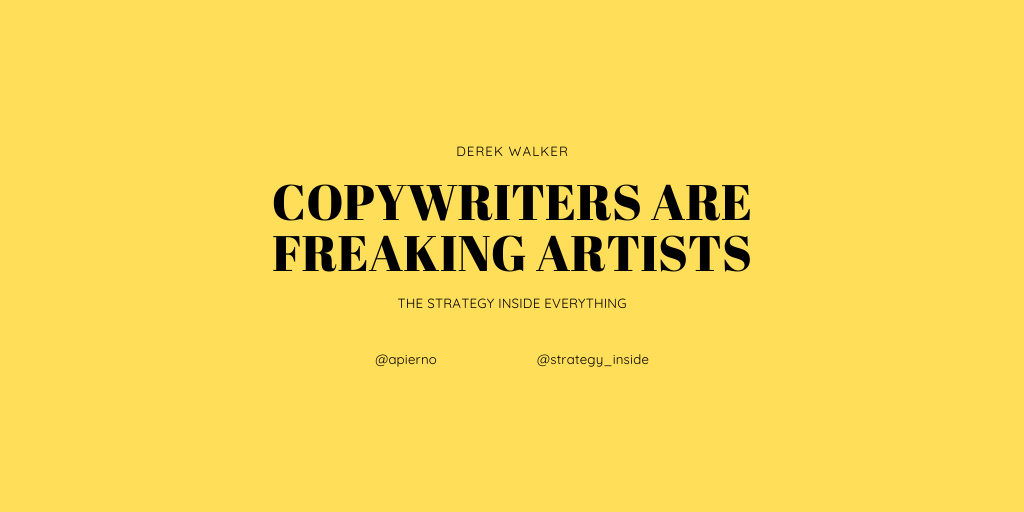 Copywriters are freaking artists